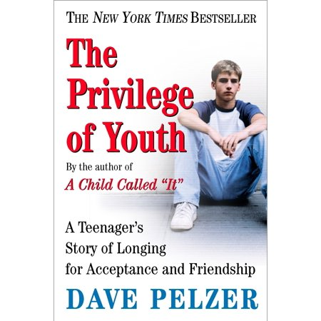 The Privilege of Youth : A Teenager's Story of Longing for Acceptance and Friendship