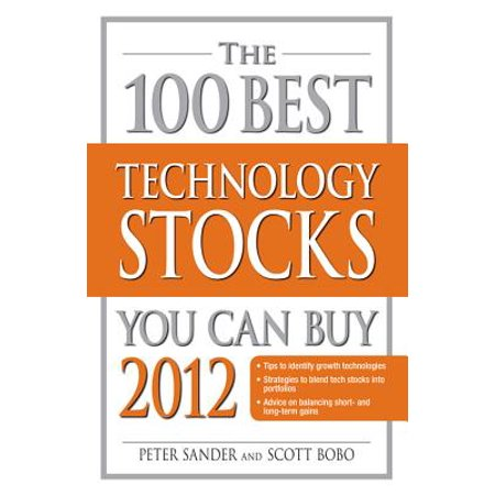 The 100 Best Technology Stocks You Can Buy 2012 -