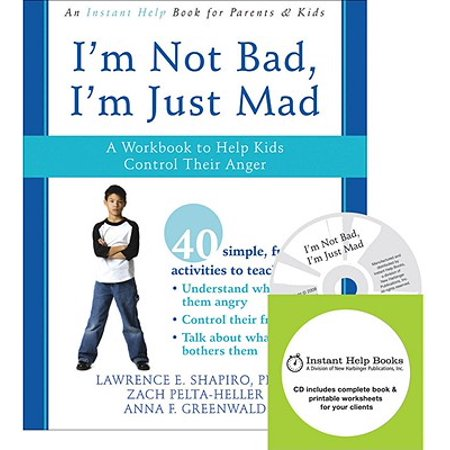 I'm Not Bad, I'm Just Mad : A Workbook to Help Kids Control Their (Help Financing A Home With Bad Credit)