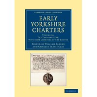 Early Yorkshire Charters : Volume 10, the Trussebut Fee, with Some Charters of the Ros Fee