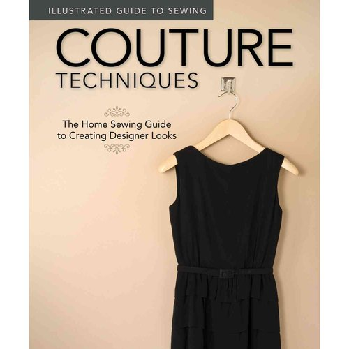 Couture Techniques: The Home Sewing Guide to Creating Designer Looks