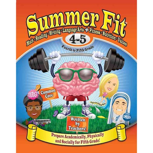 Summer Fit Fourth to fifth Grade: Math, Reading, Writing, Language Arts   Fitness, Nutrition and Values