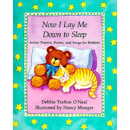 Now I Lay Me Down to Sleep : Action Prayers, Poems and Songs for Bedtime (Halloween Cool Down Songs)