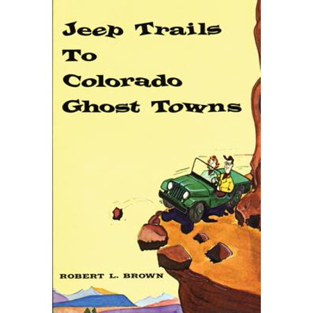 Jeep Trails to Colorado Ghost Towns - Paperback