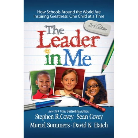 The Leader in Me : How Schools Around the World Are Inspiring Greatness, One Child at a Time - Time For Me Coupon Code