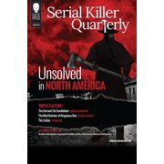 "Serial Killer Quarterly Vol.1 No.3 ""Unsolved in North America"" - eBook"