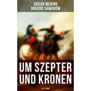 Um Szepter und Kronen (Alle 5 Bnde) - eBook