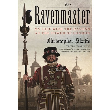 The Ravenmaster : My Life with the Ravens at the Tower of
