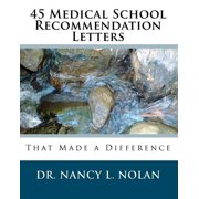 45 Medical School Recommendation Letters : That Made a Difference