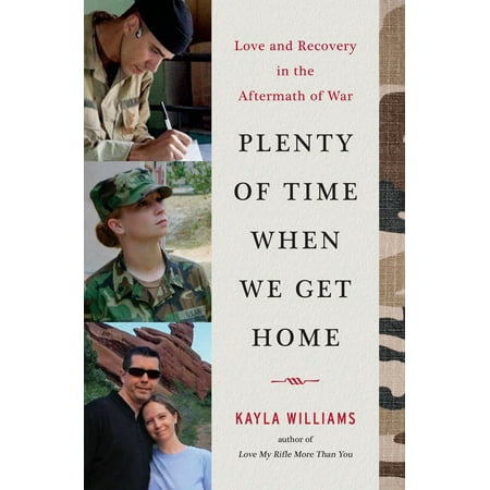 Plenty of Time When We Get Home : Love and Recovery in the Aftermath of