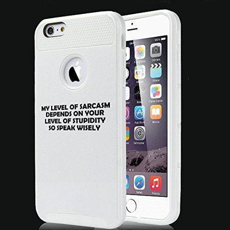 Apple iPhone 6 Plus 6s Plus Shockproof Impact Hard Soft Case Cover My Level Of Sarcasm Depends On Your Level Of Stupidity So Speak Wisely Funny