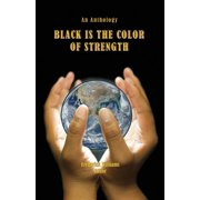 Black Is the Color of Strength (Paperback)
