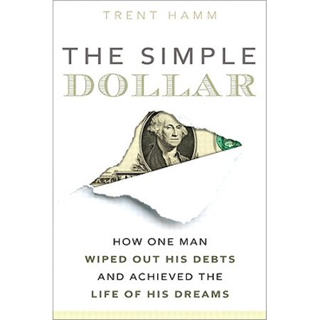 The Simple Dollar: How One Man Wiped Out His Debts and Achieved the Life of His Dreams - eBook