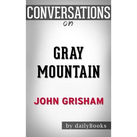 Conversation on Gray Mountain: A Novel By John Grisham -