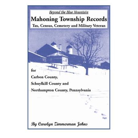 Beyond the Blue Mountain : Mahoning Township, Carbon County,