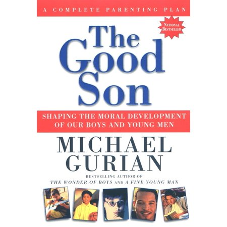 The Good Son : Shaping the Moral Development of Our Boys and Young (Stages Of Moral Development By Lawrence Kohlberg 1971)