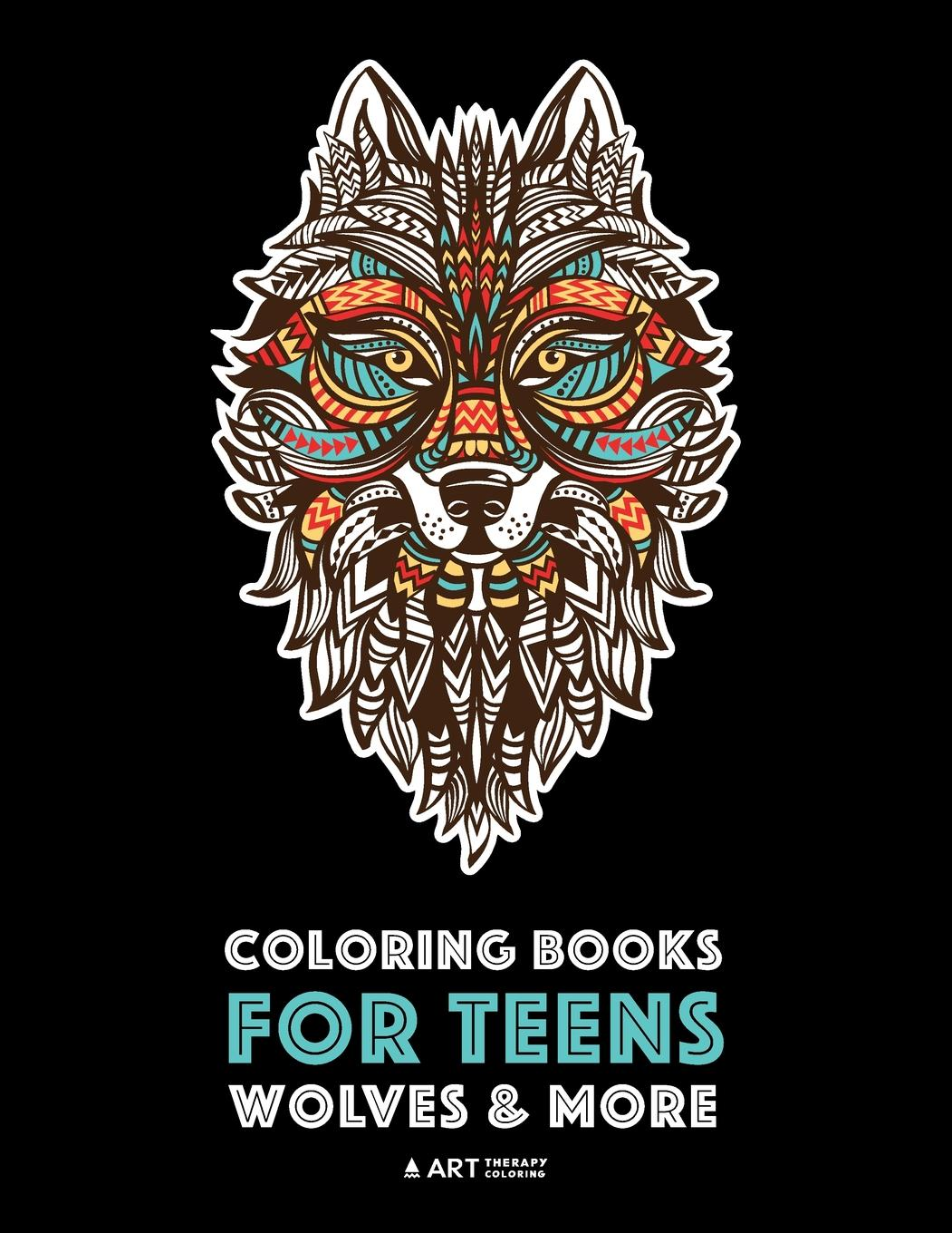 - Coloring Books For Teens: Wolves & More: Advanced Animal Coloring Pages For  Teenagers, Tweens, Older Kids, Boys & Girls, Zendoodle Animals, Wolves,  Lions, Tigers & More, Creative Art Pages, Art Therap -