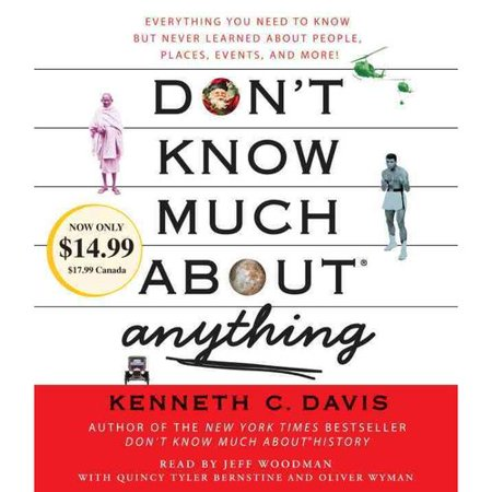 Don't Know Much About Anything: Everything You Need to Know But Never Learned About People, Places, Events, and More!