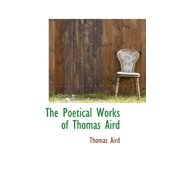 The Poetical Works of Thomas Aird