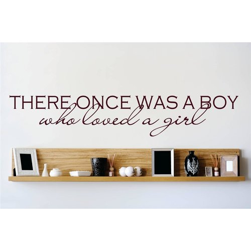 Design With Vinyl There Was Once a Boy Who Loved a Girl Wall Decal
