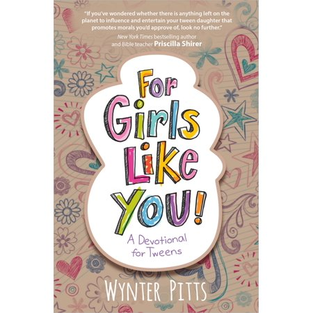 For Girls Like You : A Devotional for Tweens - Movies For Tweens