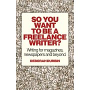 So You Want To Be A Freelance Writer? - eBook