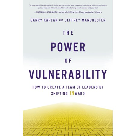 The Power of Vulnerability : How to Create a Team of Leaders by Shifting