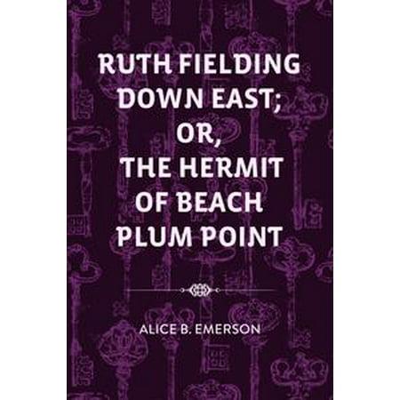 Beach Plum (Ruth Fielding Down East; Or, The Hermit of Beach Plum Point - eBook )
