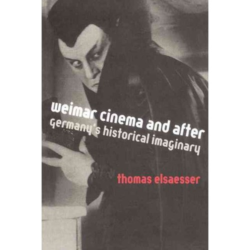 Weimar Cinema and After: Germany's Historical Imaginary