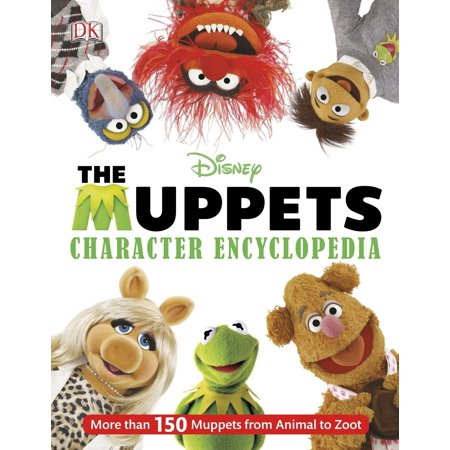 Muppets Character Encyclopedia : More Than 150 Muppets from Animal to Zoot