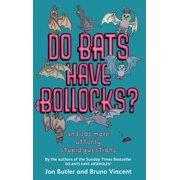 Do Bats Have Bollocks? - eBook