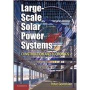 Large-Scale Solar Power Systems : Construction and Economics