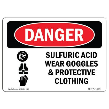 OSHA Danger Sign - Sulfuric Acid Wear Goggles 10
