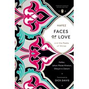 Faces of Love : Hafez and the Poets of Shiraz (Penguin Classics Deluxe Edition)