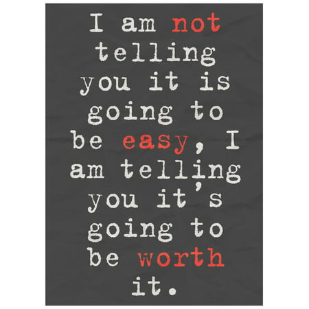 Aluminum I Am Not Telling You It Is Going To Be Easy Motivational - Sam I Am Sign
