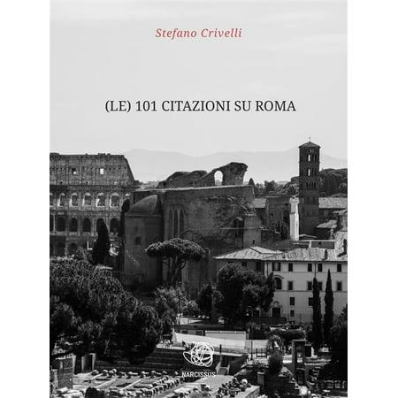 Le 101 Citazioni Su Roma Ebook