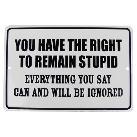 Right to Remain Stupid Funny Tin Sign US Made Novelty Garage Bar Pub Wall -