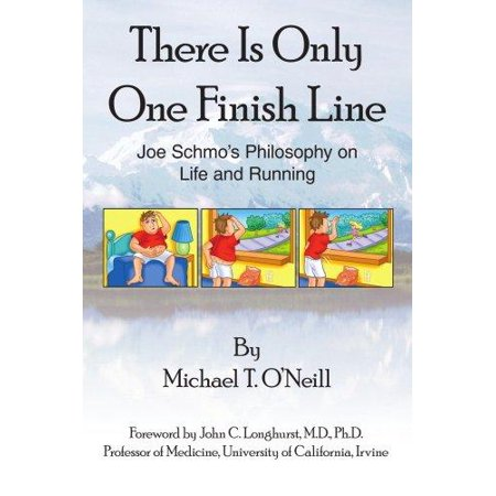 There Is Only One Finish Line  Joe Schmos Philosophy On Life And Running