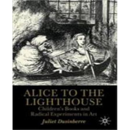 Alice to the Lighthouse: Children S Books and Radical Experiments in Art