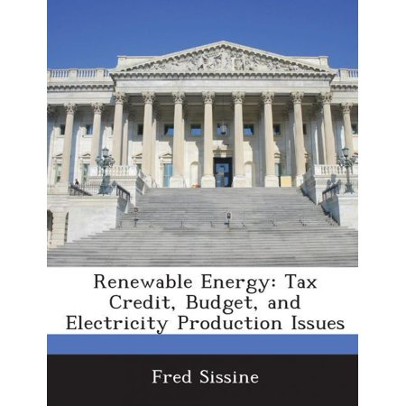 Renewable Energy: Tax Credit, Budget, and Electricity Production Issues