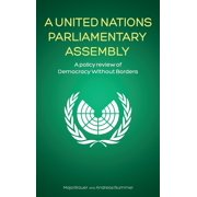 A United Nations Parliamentary Assembly : A policy review of Democracy Without Borders (Hardcover)