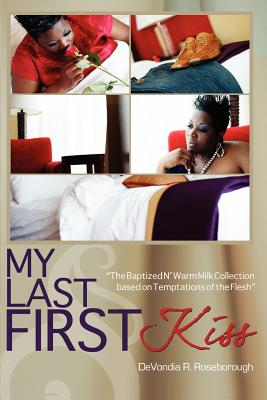 My Last First Kiss: Baptized N Warm Milk The Collection Based on Temptations of the Flesh