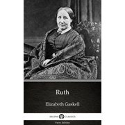 Ruth by Elizabeth Gaskell - Delphi Classics (Illustrated) - eBook