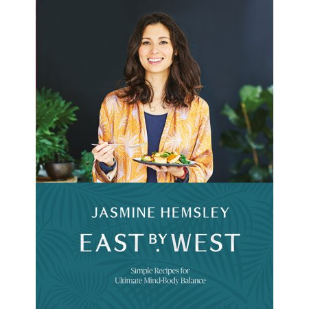 East by West : Simple Recipes for Ultimate Mind-Body Balance (Easy Medieval Food Recipes For Kids)