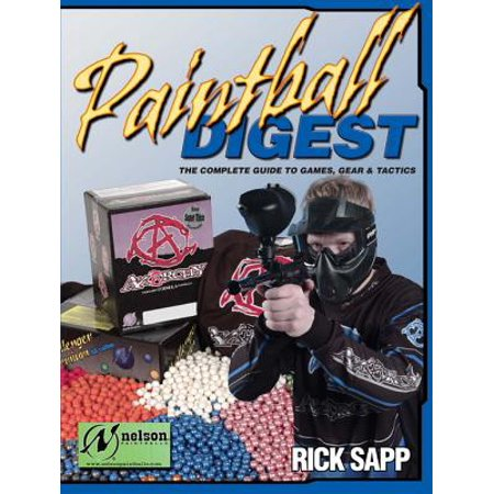 - Paintball Digest : The Complete Guide to Games, Gear & Tactics