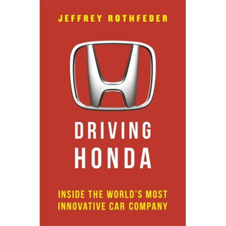 Driving Honda  Inside The Worlds Most Innovative Car Company  Hardcover