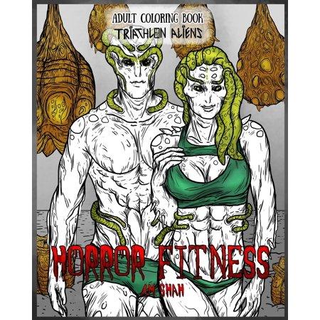 Horror Fitness: Adult Coloring Book Horror Fitness: Triathlon Aliens (Paperback) (Sonnenbrille Triathlon)