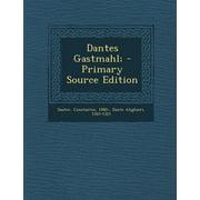 Dantes Gastmahl; (Primary Source)