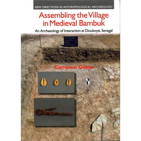 Assembling the Village in Medieval Bambuk: An Archaeology of Interaction at Diouboye, Senegal