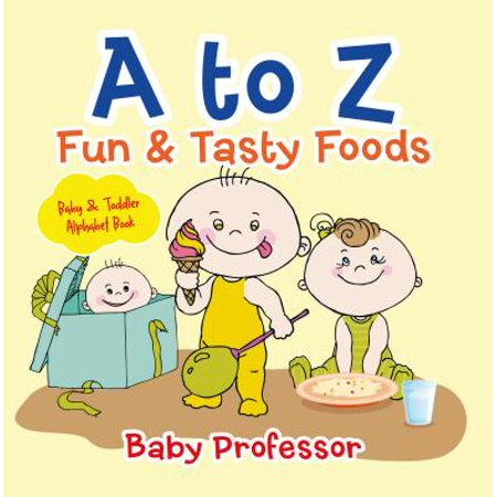 A to Z Fun & Tasty Foods Baby & Toddler Alphabet Book - eBook - Baby Necessities From A To Z